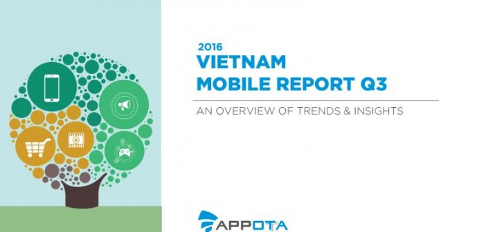 VIETNAM MOBILE REPORT Q3 – 2016 – Báo cáo về xu hướng và người dùng mobile tại Việt Nam quý 3-2016
