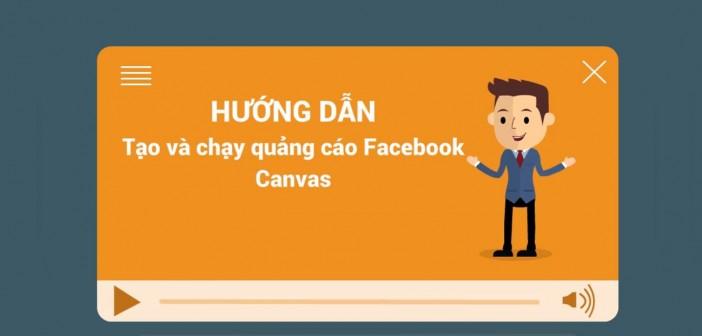 Hướng dẫn tạo và chạy quảng cáo Facebook Canvas