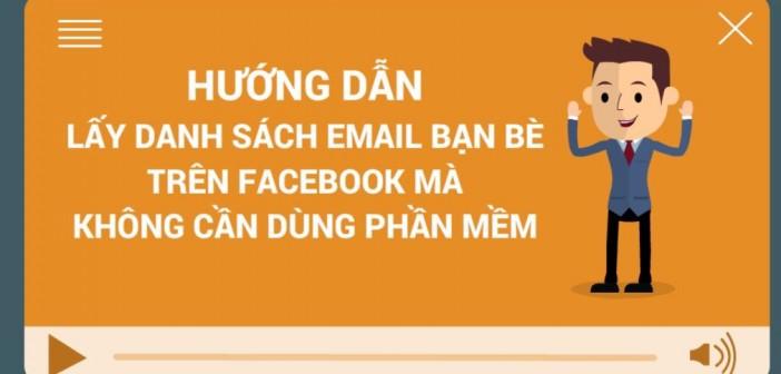 Hướng dẫn lấy danh sách email bạn bè trên Facebook mà không cần dùng phần mềm
