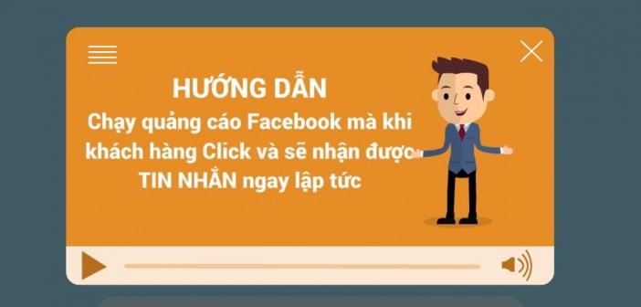 Chạy quảng cáo Facebook mà khi khách hàng Click và sẽ nhận được TIN NHẮN ngay lập tức