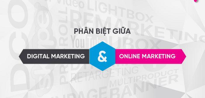 Phân biệt Digital Marketing và Online Marketing