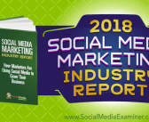 Tài liệu Social Media Marketing Industry Report 2018 từ Social Media Examiner