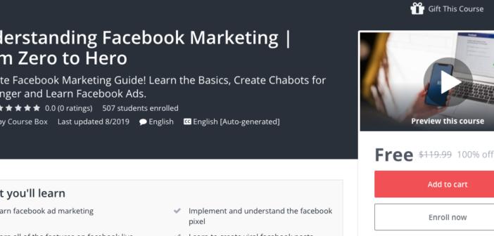 Khóa học Understanding Facebook Marketing   From Zero to Hero trị giá 119 USD đang được miễn phí trên Udemy