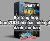 [Sound] Bộ tổng hợp hơn 700 bài nhạc miễn phí dành cho bạn – 700+ Royalty Free Music – Sounds best